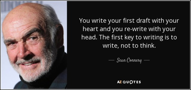 quote-you-write-your-first-draft-with-your-heart-and-you-re-write-with-your-head-the-first-sean-connery-57-66-31